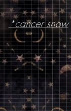 cancer snow//n.h by s-excusemeniall
