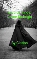 Card of Kings: Divine Midnight  by Clatios