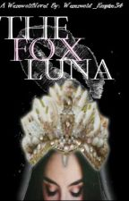 Not Every Pack Has A Fox Luna by Werewolf_Empire34