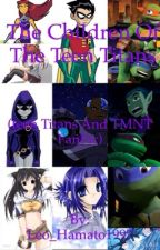 The Childrens of the Teen Titans (a Teen Titans and TMNT FanFic). by BBRaeForever1997