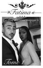 «un mariage inattendu» - Fatima tome 1 by QUENNYFA