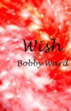 Wish by BobbyWard