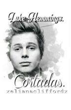 """Cortadas"" Luke Hemmings ||CANCELADA|| by XElianaCliffordX"