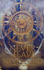 Never Leave Neverland by StoryofAshlyn