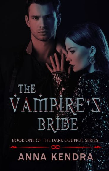 The Vampire's Bride #The Dark Council Series (Book 1) PUBLISHED SAMPLE