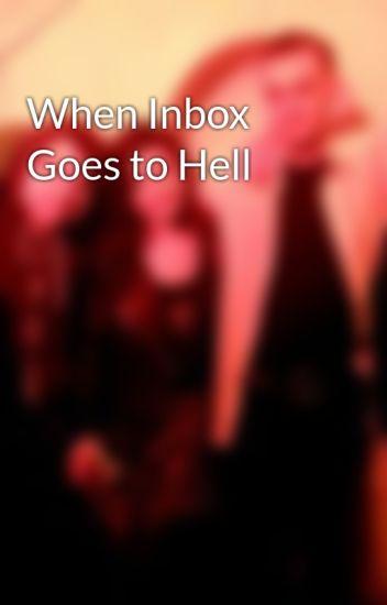 When Inbox Goes to Hell - M - Wattpad