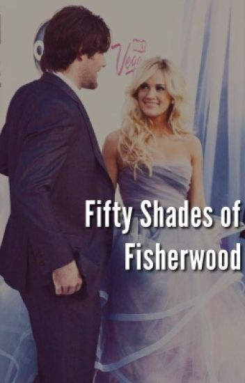 Fifty Shades of Fisherwood
