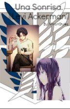 Una sonrisa, Levi y tu ~Shingeki no Kyojin~ by MinoriStyles