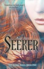 Seeker: The Seeker Series Book 1 by AmyLReece