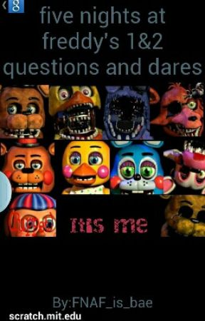 five nights at freddy's 1&2 questions and dares - dare 2