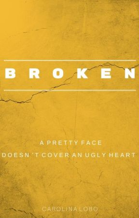 Broken - A pretty face doesn't cover an ugly heart by carolobo