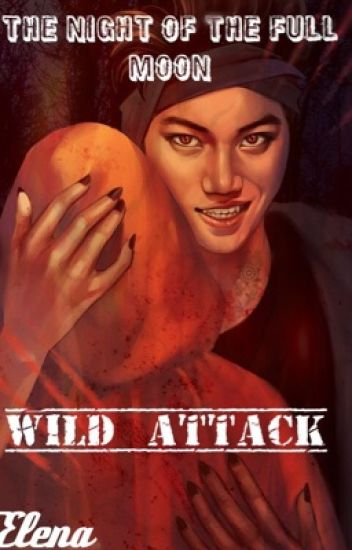 The Night Of The Full Moon (Wild Attack)