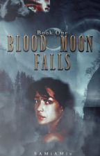 Blood Moon Falls (Book 1 in the Society Duology) by SAMiAMiz