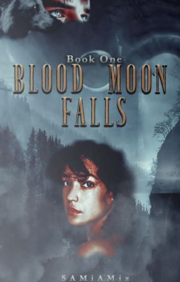 Blood Moon Falls (Book 1 in the Society Series)✔