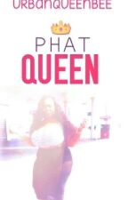 Phat Queen [ B2 of TPG] by UrbanQueenBee