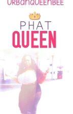 Phat Queen [ B2 of TPG] by UrbanQueenBee