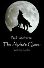 The Alpha's Queen by Hazelverse