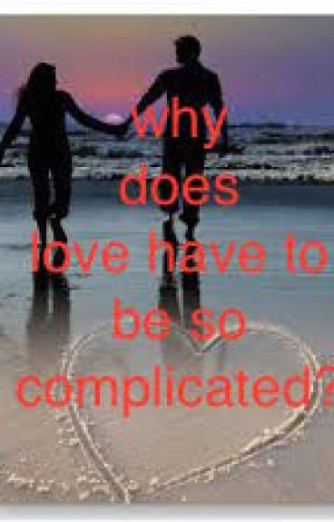 why does love have to be so complicated by jassyk