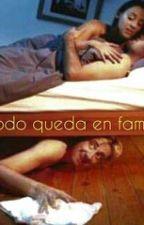 Todo Queda En Familia. by karisliliana