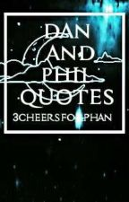 Dan and Phil Quotes by 3CheersForPhan