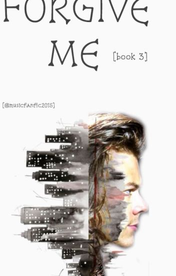 Forgive Me (Color Me book 3 H.S) EDITING