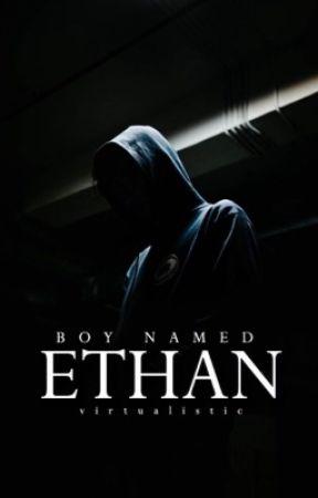 Boy Named Ethan {hiatus} by virtualistic