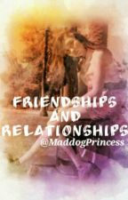 Friendships and Relationships by MaddogPrincess