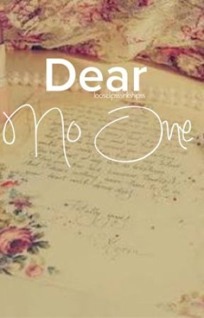 Dear No One by looselipsssinkshipss
