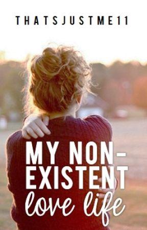 My Nonexistent Love Life by thatsjustme11