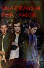Una Traición Por Amor |Larry Stylinson/Smut| by Stef_Larry