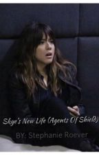 Skye's New Life (Agents Of Shield) by StephanieRoever