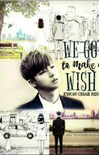 We go to make a wish || Ikon || Jinhwan by KwonchaerinYGBBW