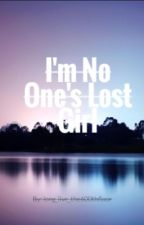 I'm No One's Lost Girl by yaboychaos