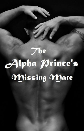 The Alpha Prince's Missing Mate
