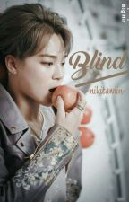 BLIND (JIMIN BTS FANFICTION) by Nikitawiin