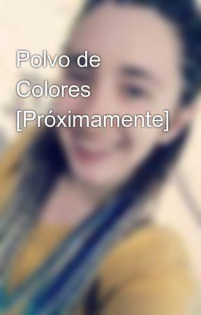 Polvo de Colores [Próximamente] by Merce_Vila