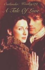 A tale of love: an outlander fanfiction by Woolley119