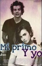 MI PRIMO Y YO||Harry styles|| SIN CORRECCIONES  by LeslieJanetth