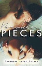Broken Pieces ✔️ by SamanthaJayne_x