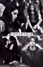 Invisible (Camren) by LaMonjaAlly