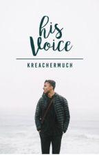 His Voice (her heart #2) by kreachermuch