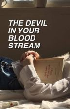 the devil in your bloodstream [malum] by vlvthood