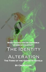 The Identity Alteration [ON HOLD] by Cre8veLife