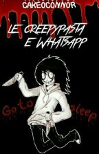 Le Creepypasta e WhatsApp by CreepyFunnyGirl