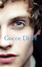 Gocce di te | Daniel Sharman | by skins666