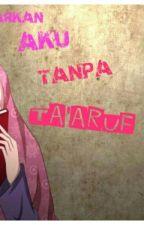 Biarkan Aku Tanpa Ta'aruf by nursesufi