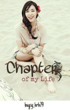 Chapter of My Life by bugsy_hrh79