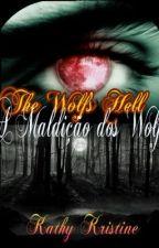 A Maldição dos Wolf by KathyKristine