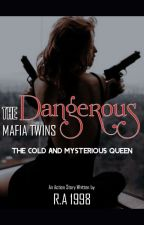 The Dangerous Mafia Twins: The Cold and Mysterious Queen (Book 1) by PreciousGirl008