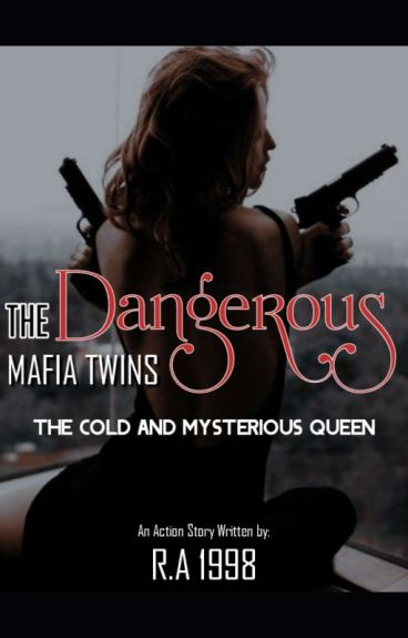 The Dangerous Mafia Twins: The Cold and Mysterious Queen